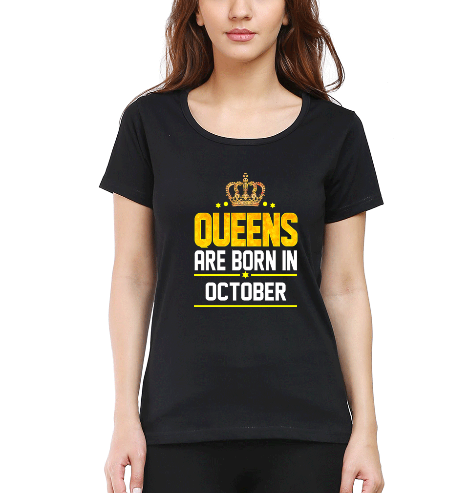 Queens Are Born In October Half Sleeves T-Shirt for Women