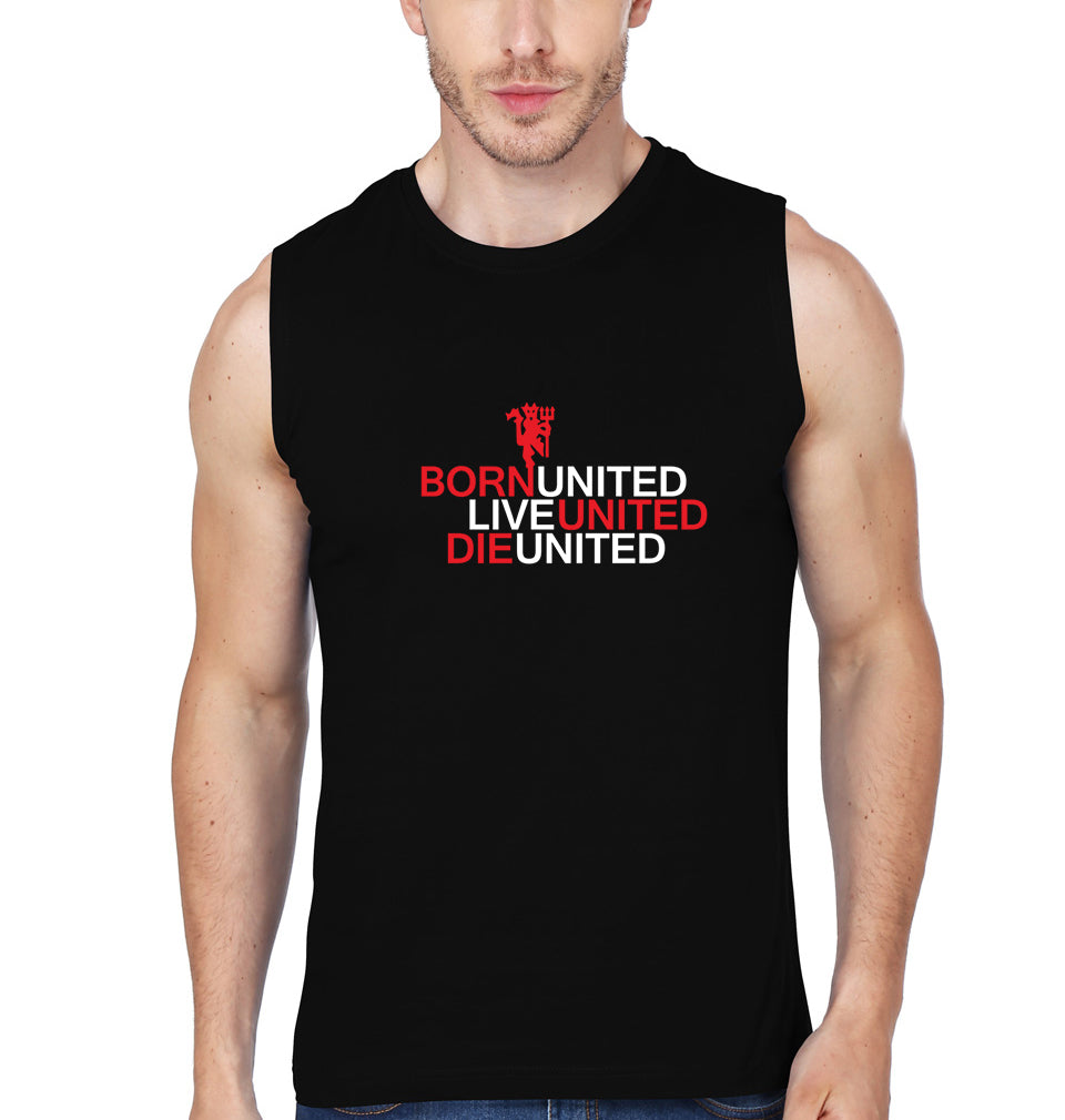 Born United Live United Die United Sleeveless T-Shirt for Men