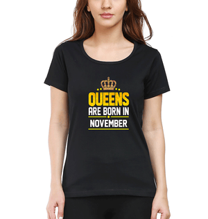 Queens Are Born In November Half Sleeves T-Shirt for Women