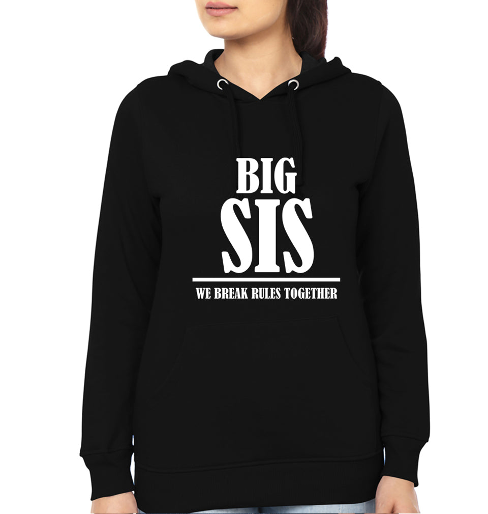 Big Sis We Break The Rules Together Hoodie for Women