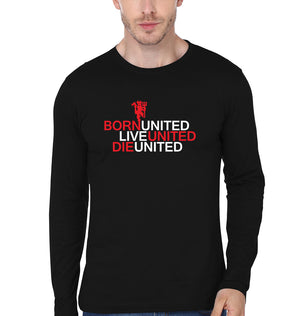 Born United Live United Die United  Full Sleeves T-Shirt for Men
