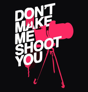 ektarfa.com Men Designs Don't Make Me shoot you photography Men t-shirts and hoodies