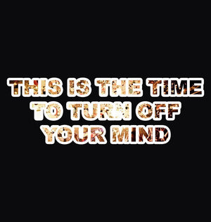 ektarfa.com Men Designs THIS IS THE TIME TO TURN OFF YOUR MIND Men T-Shirt & Hoodie