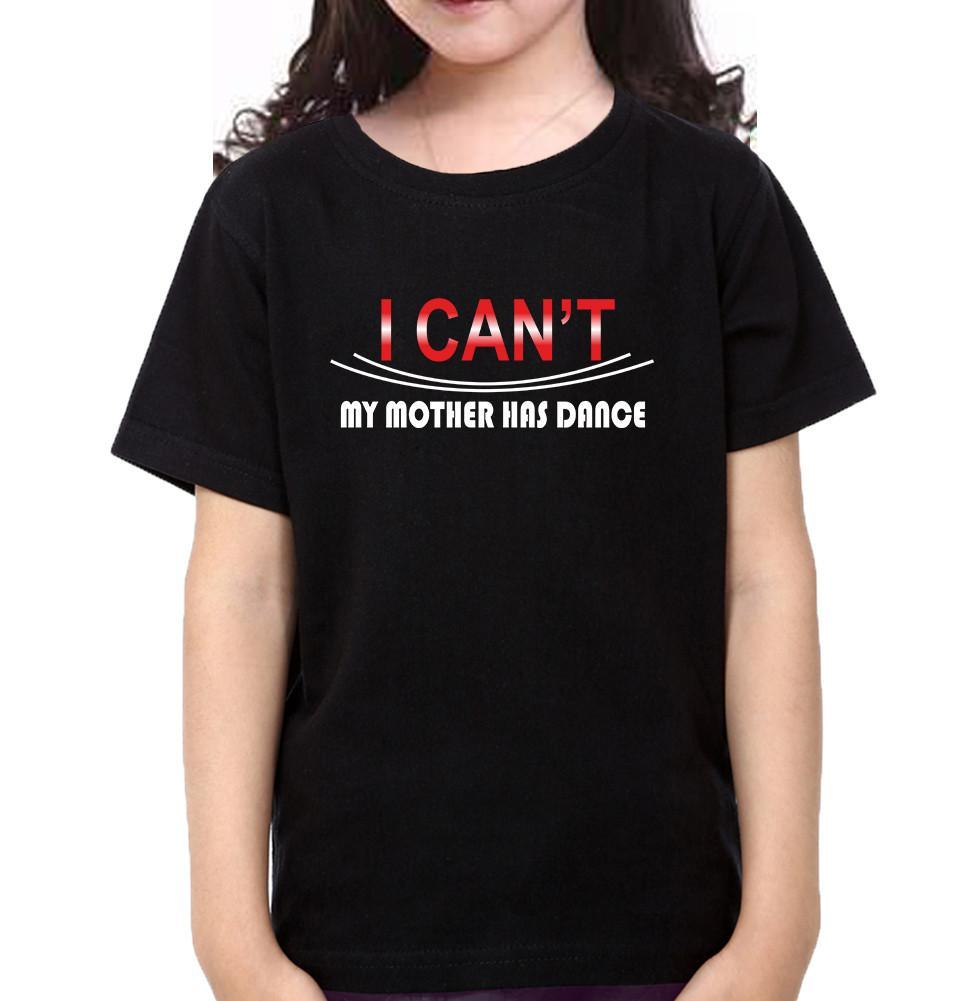 ektarfa.com Mother Daughter T-Shirts I Can't My Mother Has Dance & I Can't My Daughter Has dance Mother Daughter T-Shirts