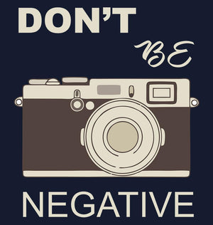 ektarfa.com Women Designs Don't Be Negative photography Women t-shirts and hoodies