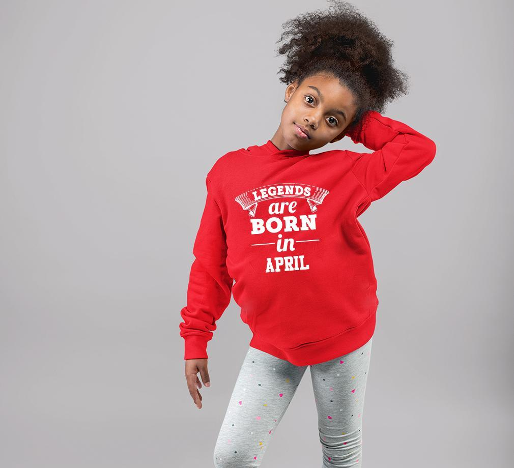 Ektarfa Garments Girls Hoodies Legends are Born in April Hoodie for Girl