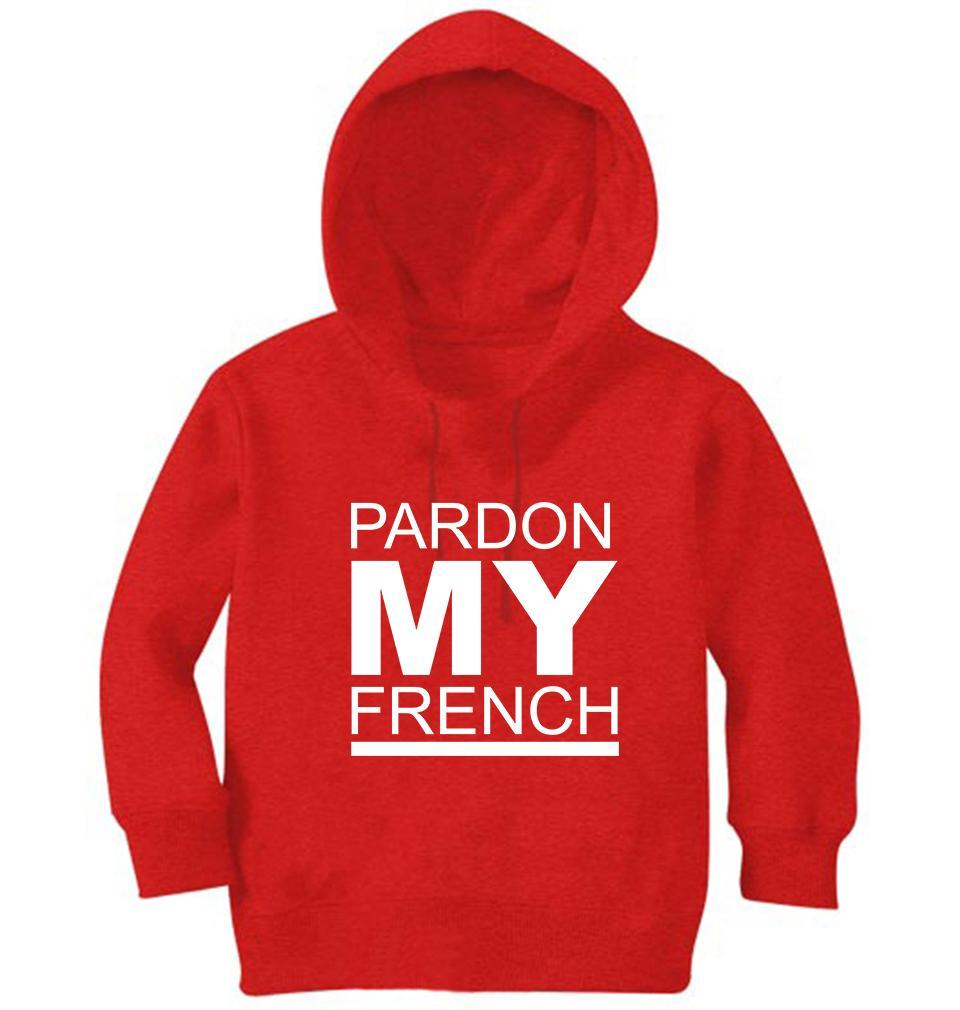 Ektarfa Garments Girls Hoodies Pardon My French Hoodie for Girl