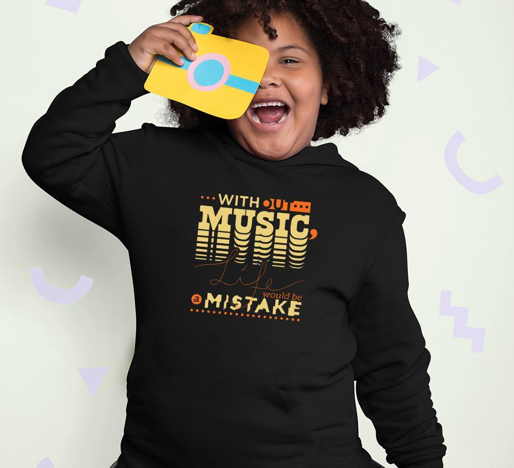 Ektarfa Garments Girls Hoodies without music life would be a mistake Hoodie for Girl