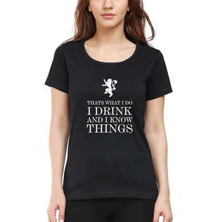 Ektarfa Garments Women Half Sleeves T-Shirts GOT Game of Thrones I Drink  And Know Things T-Shirt for Women