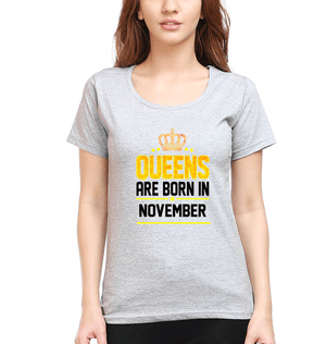 Ektarfa Garments Women Half Sleeves T-Shirts Queens Are Born In November T-Shirt for Women