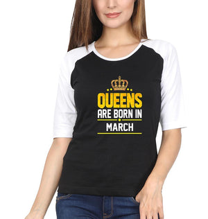 Ektarfa Garments Women Raglan Full Sleeves T-Shirts Queens Are Born In March Full Sleeves Raglan T-Shirt for Women