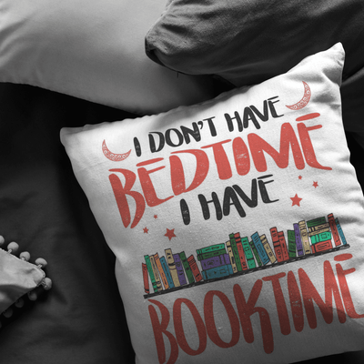 I Don't Have Bedtime I Have Booktime Pillow - Awesome Librarians