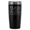 Teach Your Heart Out 20oz Tumbler - Awesome Librarians