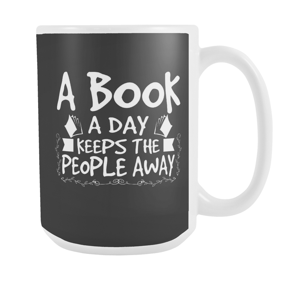A Book A Day Keeps The People Away 15oz Mug - Awesome Librarians