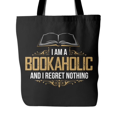 I Am A Bookaholic And I Regret Nothing Tote Bag - Awesome Librarians