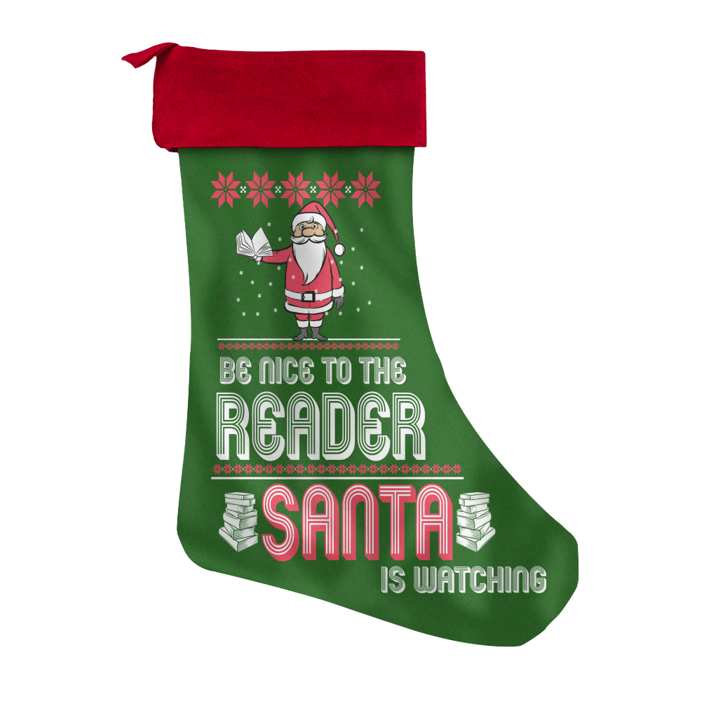 Be Nice To The Reader Santa Is Watching Christmas Stocking - Awesome Librarians