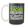 I'm A Teacher You Can Call Me Chaos Coordinator 15oz Mug - Awesome Librarians