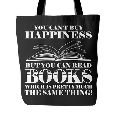 You Can't Buy Happiness But You Can Read Books Which Is Pretty Much The Same Thing! Tote Bag
