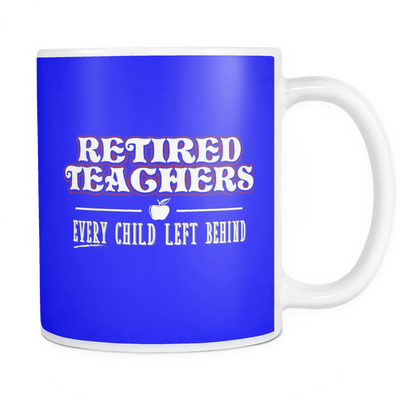 Retired Teacher Every Child Left Behind Mug - Awesome Librarians - 15