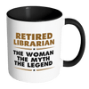 Retired Librarian The Woman The Myth The Legend 11oz Accent Mug