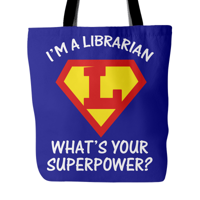 I'm A Librarian What's Your Superpower Tote Bag