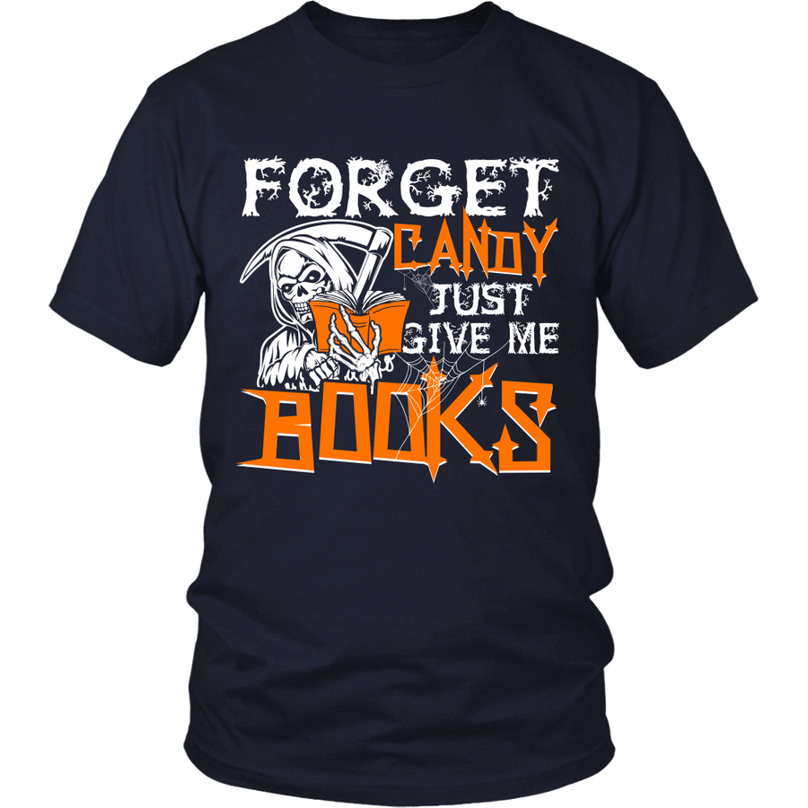 Forget Candy Just Give Me Books Shirt - Awesome Librarians