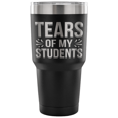 Tears Of My Students Tumbler