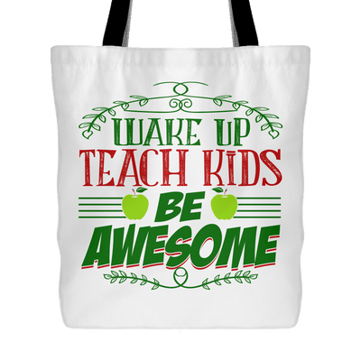 Wake Up, Teach Kids, Be Awesome Tote Bag - Awesome Librarians