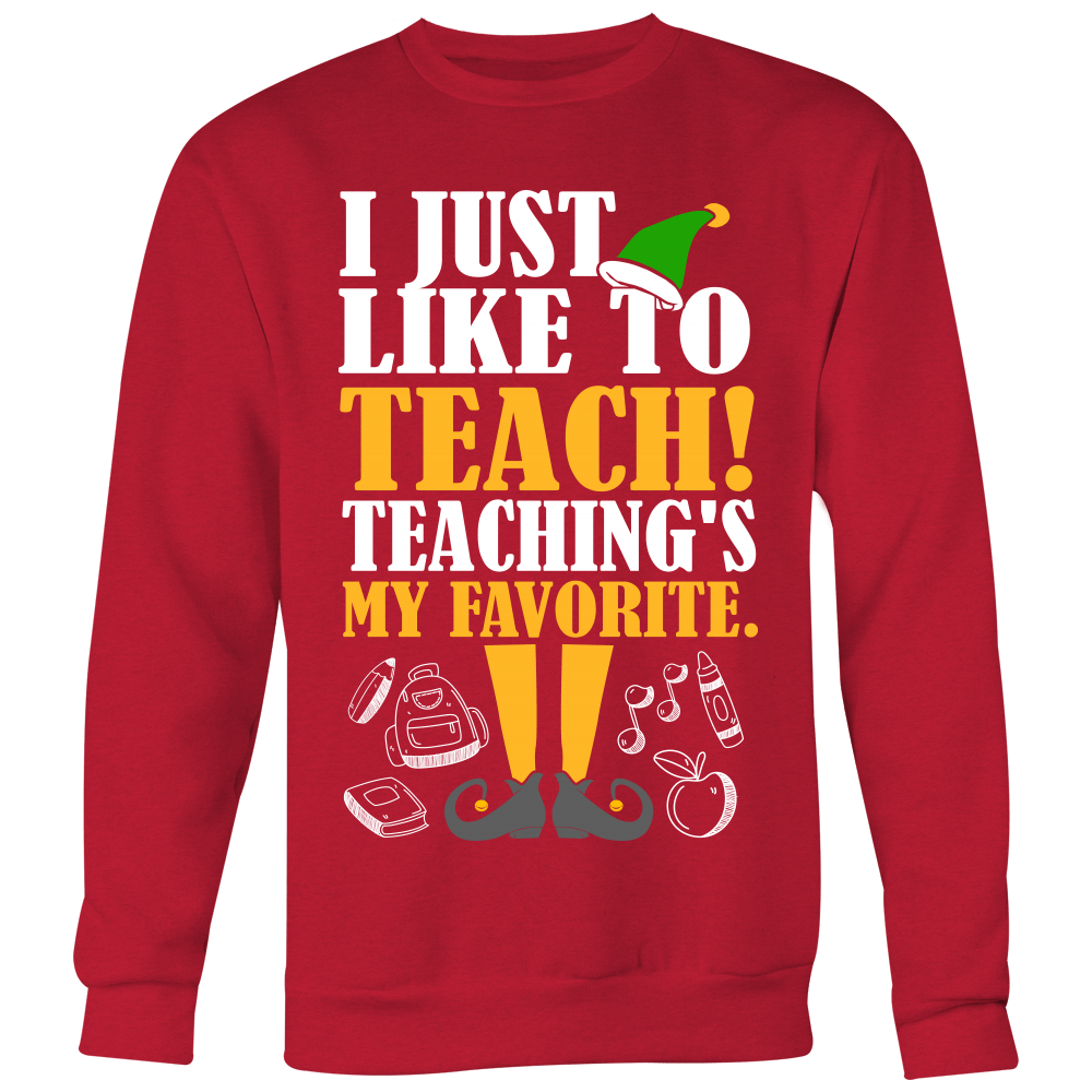 I Just Like To Teach Teaching\'s My Favorite Ugly Christmas Sweater ...