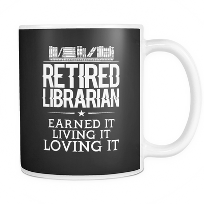 Retired Librarian Earned It Living It Loving It Mug - Awesome Librarians - 3