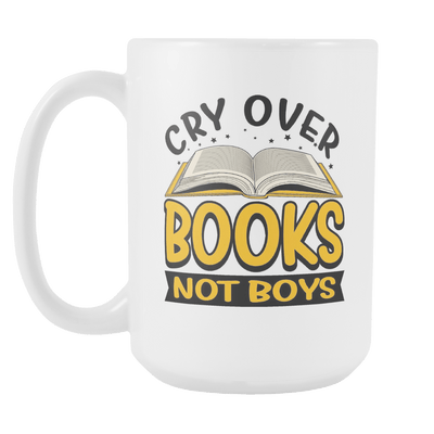 Cry Over Books Not Boys 15oz Mug - Awesome Librarians
