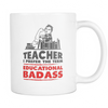 Teacher I Prefer The Term Educational Badass 11oz Mug - Awesome Librarians