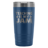 Teaching Is My Jam 20oz Tumbler