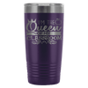 I'm The Queen Of My Classroom 20oz Tumbler - Awesome Librarians