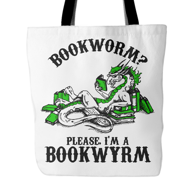 Bookworm? Please, I'm A Bookwyrm Tote Bag