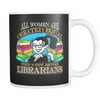All Women Are Created Equal Then A Few Become Librarians Mug - Awesome Librarians