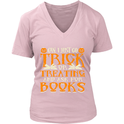 Can I Just Go Trick Or Treating And Ask For Books Shirt