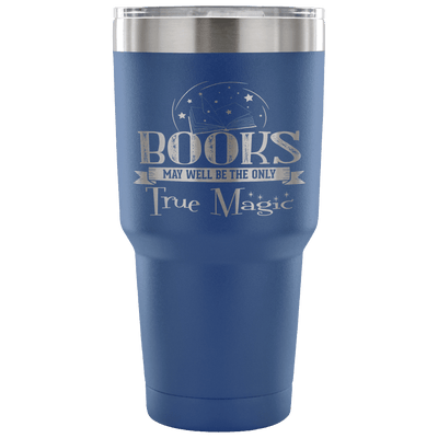 Books May Well Be The Only True Magic Tumbler