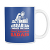 Librarian I Prefer The Term Educational Badass Mug - Awesome Librarians - 17