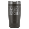 Wake Up Smarter Sleep With A Teacher 20oz Tumbler