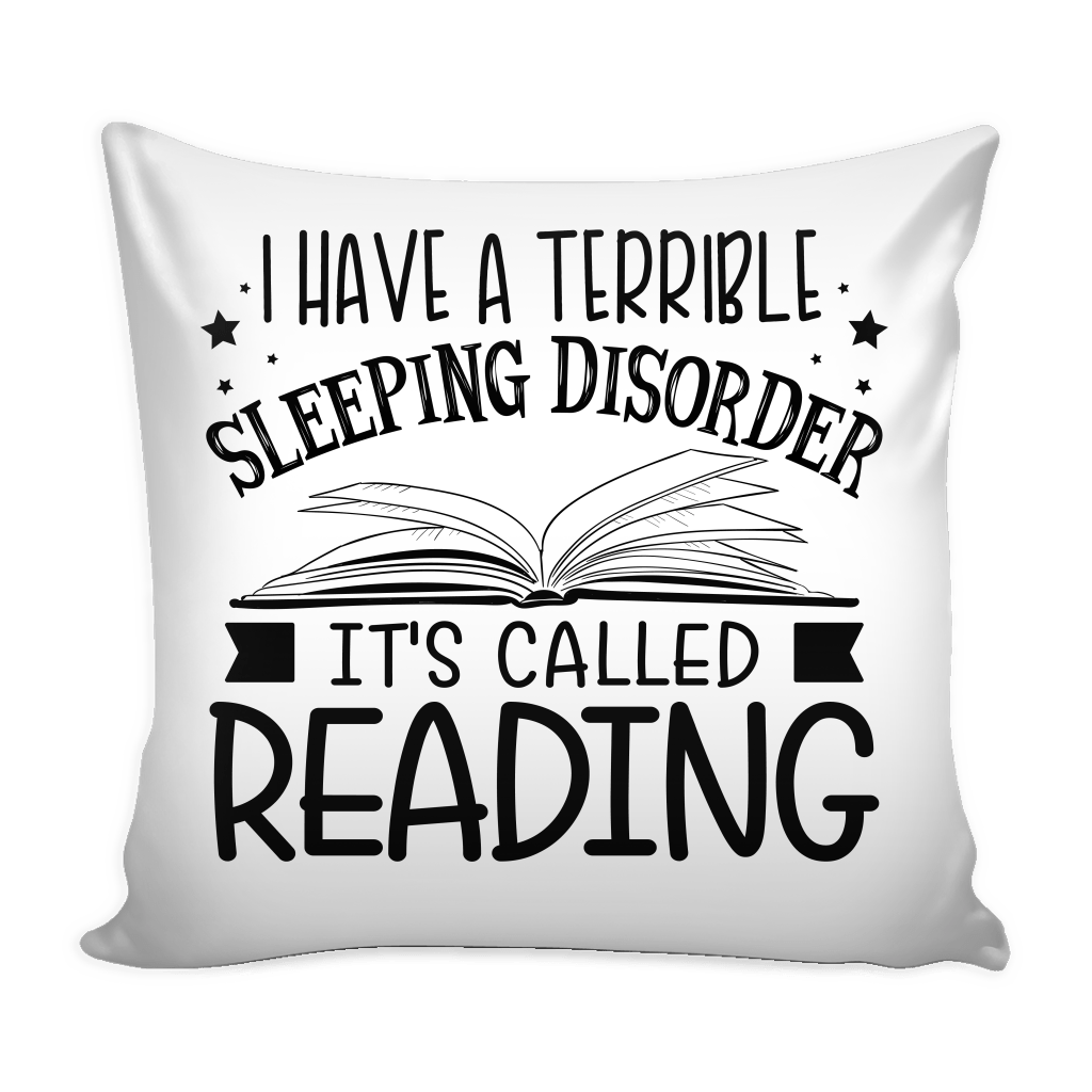 I Have A Terrible Sleeping Disorder It's Called Reading Pillow Covers - Awesome Librarians