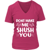 Don't Make Me Shush You Shirt - Awesome Librarians