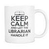 Keep Calm And Let The Librarian Handle It 11oz Mug