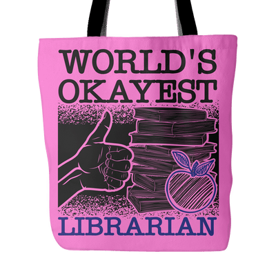 World's Okayest Librarian Tote Bag - Awesome Librarians