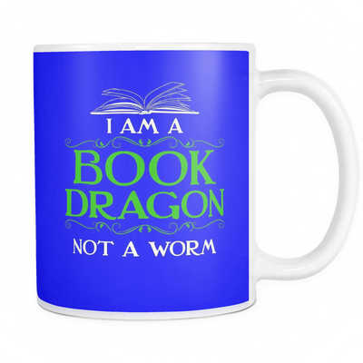 I Am A Book Dragon Not A Worm 11oz Mug - Awesome Librarians