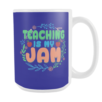 Teaching Is My Jam 15oz Mug