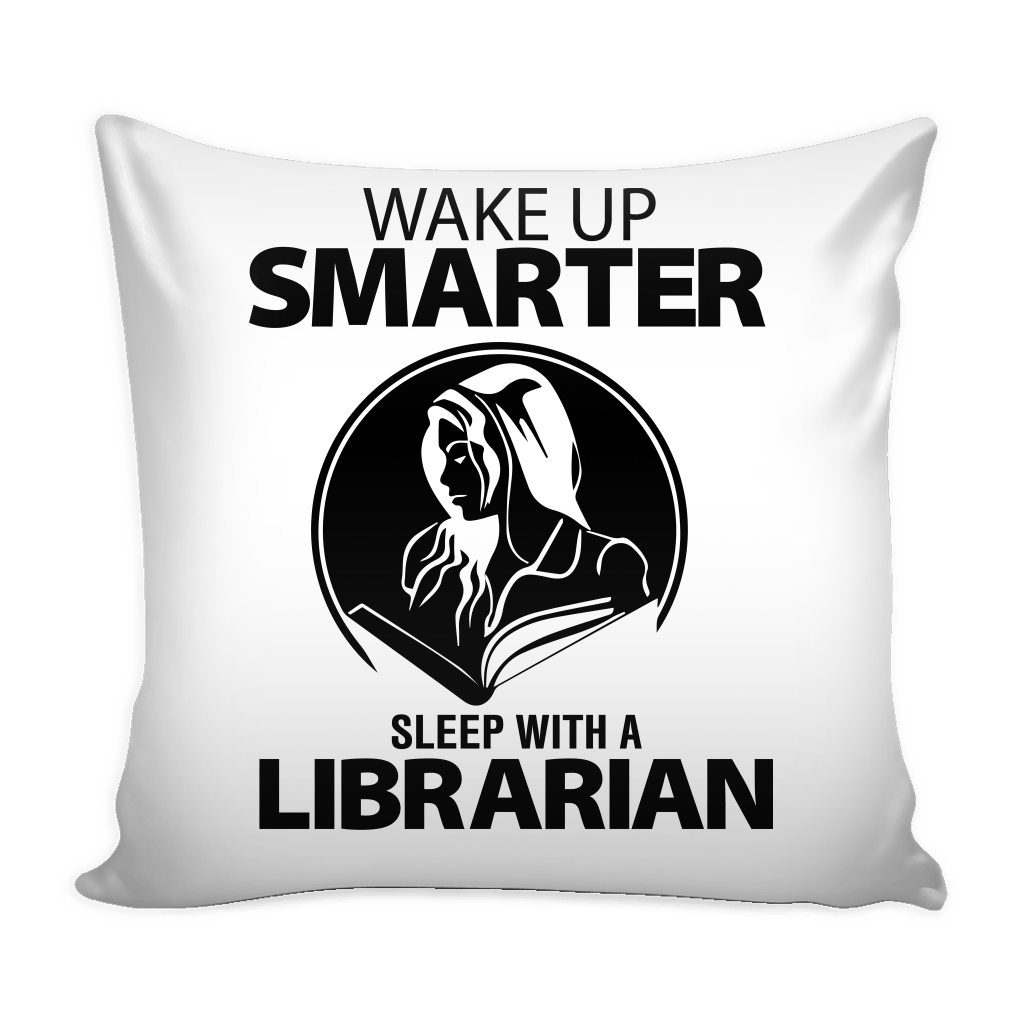 Wake Up Smarter Sleep With A Librarian Pillow Cover - Awesome Librarians