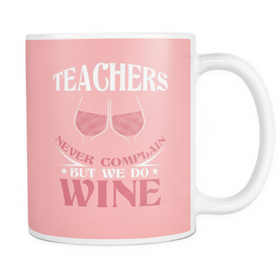 Teachers Never Complain But We Do Wine Mug - Awesome Librarians