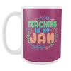 Teaching Is My Jam 15oz Mug - Awesome Librarians