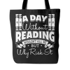 A Day Without Reading Wouldn't Kill Me But Why Risk It Tote Bag - Awesome Librarians